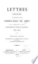 Lettres choisies du révérend père Pierre-Jean de Smet de la Compagnie de Jésus, missionnaire aux États-Unis d'Amérique