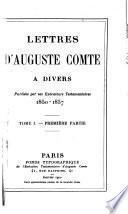 Lettres d'Auguste Comte à divers: -2. ptie. 1850-1857