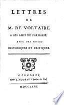 Lettres de M. de Voltaire a ses amis du Parnasse