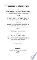 Lettres et Négociations de Paul Choart, seigneur de Buzanval, Ambassadeur ordinaire de Henri IV en Hollande, et de François D'Aerssen., Agent des Provinces-Unies en France