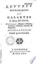 Lettres historiques et galantes de Madame du Noyer, contenant différentes histoires, aventures, anecdotes curieuse & singulières. Nouvelle édition