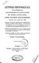 Lettres historiques, politiques, philosophiques et particulières de Henri Saint-John, lord vicomte Bolingbroke ... Tome premier [-troisième!