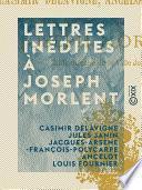 Lettres inédites à Joseph Morlent