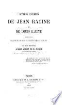 Lettres inédites de Jean Racine et de Louis Racine