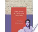 Lettres inédites de Juliette Drouet à Victor Hugo