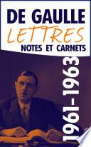 Lettres, notes et carnets, tome 9 : 1961-1963