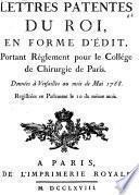 Lettres patentes du Roi, en forme d'édit, portant règlement pour le Collége de Chirurgie de Paris