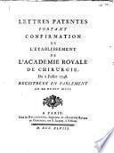 Lettres patentes portant confirmation de l'établissement de l'Academie Royale de Chirurgie du 2 juillet 1748 registrées en parlement le 22 du dit mois