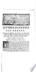 Lettres-Patentes sur arrest, Concernant les Maisons du Séminaire de Charité de la Ville de Metz, qui sont entrées dans les changements faits dans l'intérieur de ladite Ville