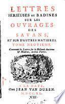 Lettres sérieuses et badines sur les ouvrages des savans et sur d'autres matières