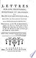 Lettres sur les peintures, sculptures et gravures de Mrs. de l'Académie royale