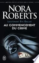 Lieutenant Eve Dallas (Tome 1) - Au commencement du crime