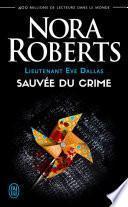Lieutenant Eve Dallas (Tome 20) - Sauvée du crime