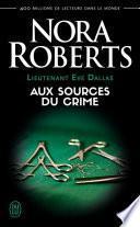 Lieutenant Eve Dallas (Tome 21) - Aux sources du crime