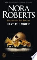 Lieutenant Eve Dallas (Tome 25) - L'art du crime