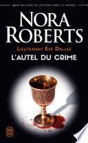 Lieutenant Eve Dallas (Tome 27) - L'autel du crime