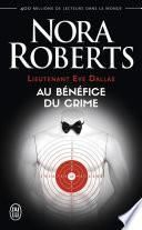 Lieutenant Eve Dallas (Tome 3) - Au bénéfice du crime