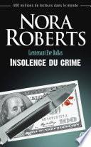 Lieutenant Eve Dallas (Tome 37) - Insolence du crime