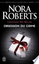 Lieutenant Eve Dallas (Tome 40) - Obsession du crime