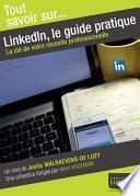 LinkdIn, le guide pratique