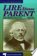 Lire Étienne Parent (1802-1874)