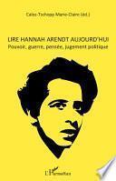 Lire Hannah Arendt aujourd'hui