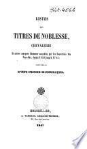 Listes des titres de noblesse, chevalerie et autres marques d'honneur accordees par les Souverains des Pays-Bas (etc.)