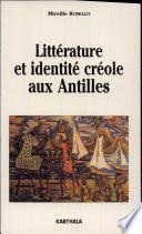 Littérature et identité créole aux Antilles