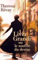 Livia Grandi ou le souffle du destin