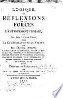 Logique, ou Réflexions sur les forces de l'entendement humain
