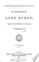 Lord Byron jugé par le témoins de sa vie