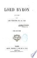 Lord Byron jugé par les témoins de sa vie