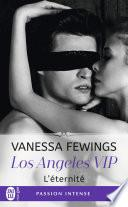 Los Angeles VIP (Tome 3) - L'éternité