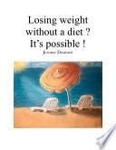 Losing weight without a diet ? It's possible !