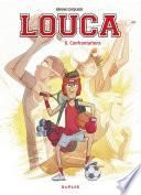 Louca - tome 6 - Confrontations