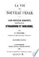 Louis-Napoleon Bonaparte, conspirateur: Strasbourg et Boulogne