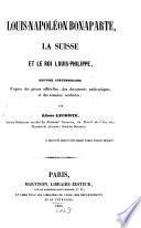 Louis-Napoléon Bonaparte, la Suisse et le roi Louis-Philippe