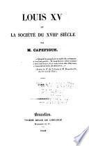Louis XV et la Société du XVIIIe. Siècle