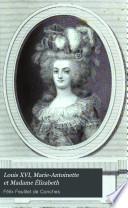 Louis XVI, Marie-Antoinette et Madame Élizabeth
