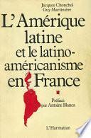 L'Amérique latine et le latino-américanisme en France