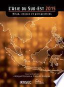 L'Asie du Sud-Est 2015 : bilan, enjeux et perspectives