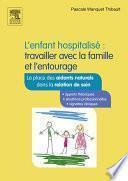 L'enfant hospitalisé : travailler avec la famille et l'entourage