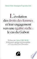 L'évolution des droits des femmes et leur engagement vers une égalité réelle : le cas du Gabon