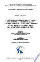 L'intégration juridique dans l'Union économique et monétaire ouest africaine (UEMOA) et dans l'organisation pour l'harmonisation du droit des affaires en Afriques (OHADA)