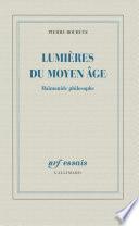 Lumières du Moyen Âge. Maïmonide philosophe