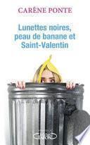 Lunettes noires, peau de banane et Saint-Valentin
