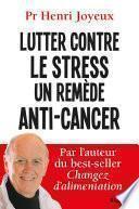 Lutter contre le stress - Un remède anti-cancer