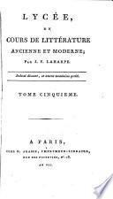 Lycée, ou Cours de littérature ancienne et moderne;