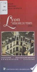 Lyon, mémoire du temps (1900-2000) : Un siècle d'histoire