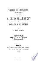 M. de Montalembert et extraits de ses oeuvres